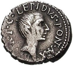 73. Lepidus  A Roman patrician who rose to become a member of the Second Triumvirate and Pontifex Maximus.