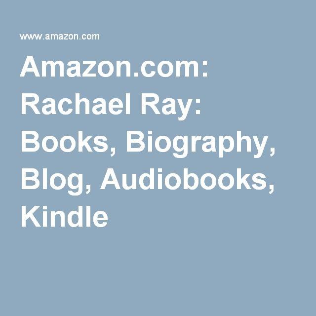 Amazon.com: Rachael Ray: Books, Biography, Blog, Audiobooks, Kindle