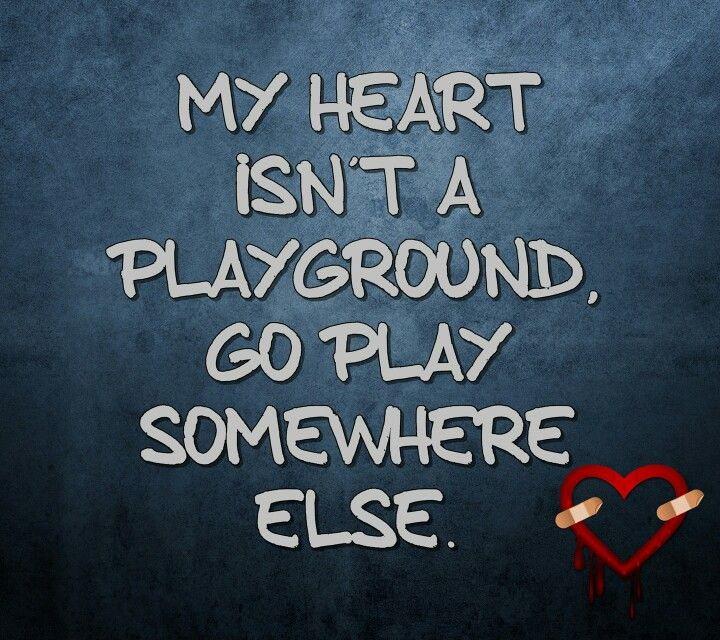 Don't play with my heart or I will push you down!