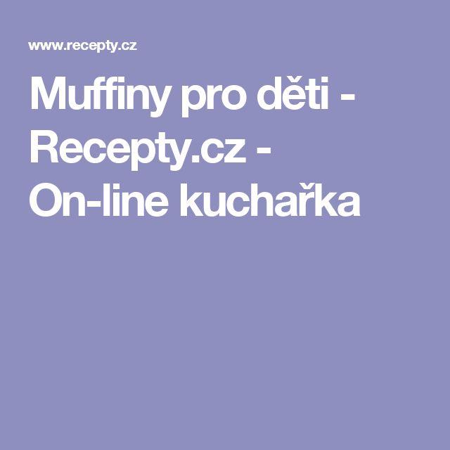 Muffiny pro děti  - Recepty.cz - On-line kuchařka