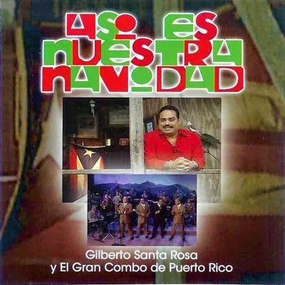 Así es nuestra Navidad CD 2 - Gilberto Santa Rosa y El Gran Combo (2004)
