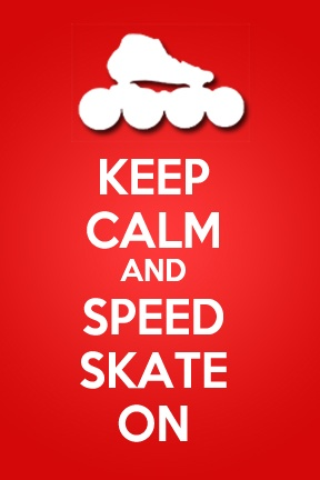 Keep Calm and Speed Skate on. #InlineSpeedSkating #InlineSkating #Inspiration