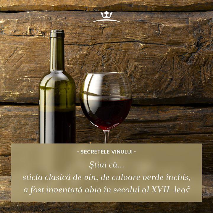 Sticla verde, pe care astăzi o considerăm clasica sticlă pentru vinuri, a fost inventată în secolul al VII-lea de Sir Kenelm Digby. Până atunci, oamenii păstrau vinul în ploști din piele de capră.
