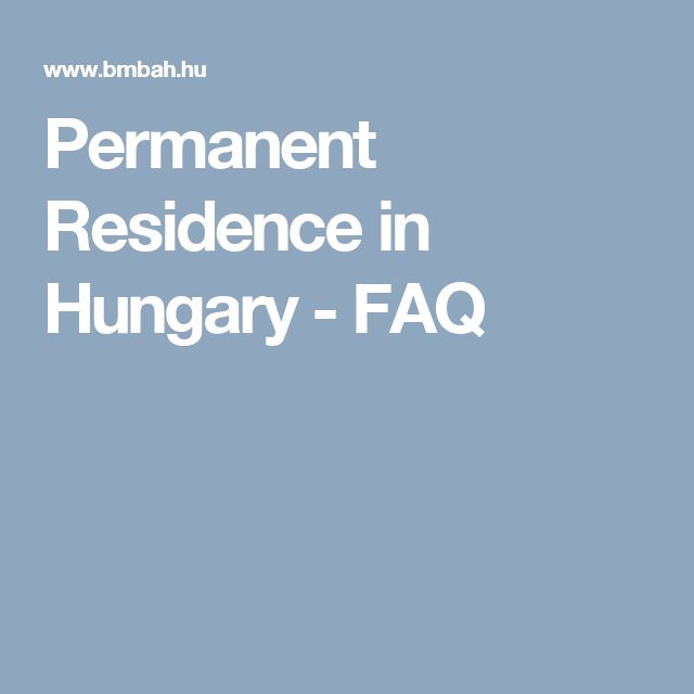Permanent Residence in Hungary - FAQ