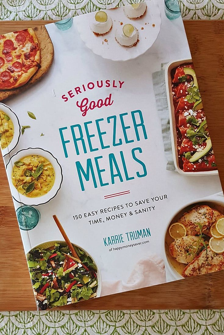 Seriously Good Freezer Meals Cookbook By Karrie Truman 150 Easy
