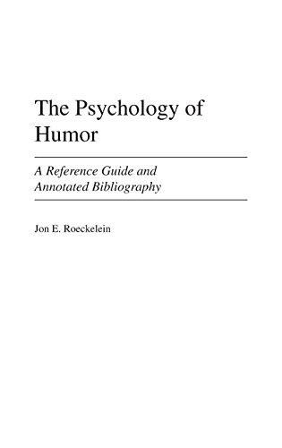 Roeckelein, Jon E. --- The psychology of humor : a reference guide and annotated bibliography --- Westport, Connecticut : Greenwood Press, 2002