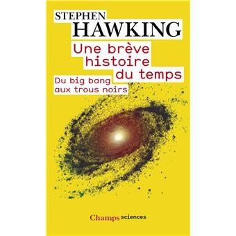 Une brève histoire du temps , Du big bang aux trous noirs Stephen Hawking (Auteur), Isabelle Naddeo-Souriau (Traduction) - Essai (poche). Paru en 11/2013