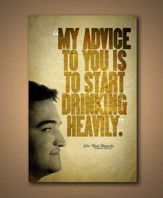 """Animal House BLUTO """"Start Drinking Heavily"""" Quote Poster"""