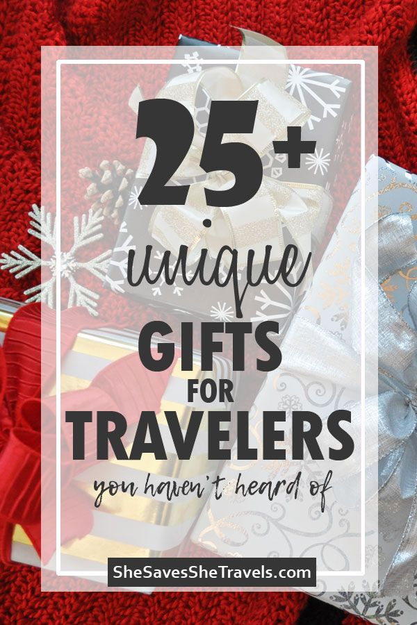 30 Unique Travel Gifts They Ll Actually Want She Saves She Travels Unique Travel Gifts Travel Gifts Traveling By Yourself
