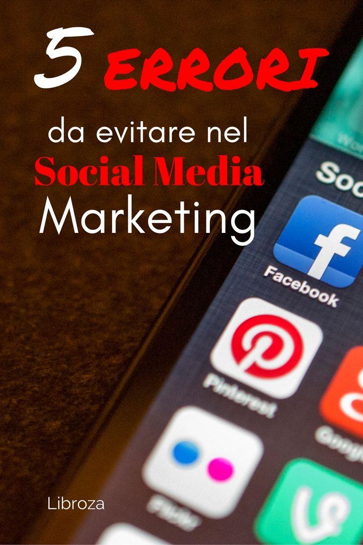 5 Errori da evitare nel Social Media Marketing - Llibroza.com
