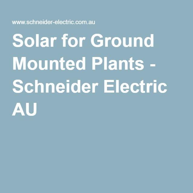 Solar for Ground Mounted Plants - Schneider Electric AU