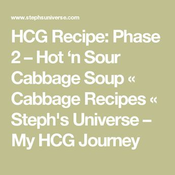 HCG Recipe: Phase 2 – Hot 'n Sour Cabbage Soup « Cabbage Recipes « Steph's Universe – My HCG Journey