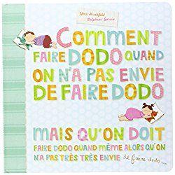 Comment faire dodo… : un livre pour enfant qui ne veut pas dormir !