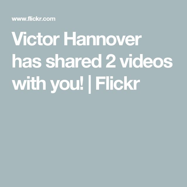 Victor Hannover has shared 2 videos with you! | Flickr