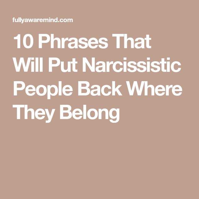 10 Phrases That Will Put Narcissistic People Back Where They Belong
