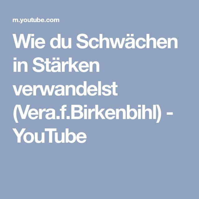 Wie du Schwächen in Stärken verwandelst (Vera.f.Birkenbihl) - YouTube