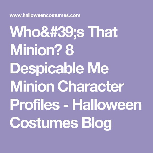Who's That Minion? 8 Despicable Me Minion Character Profiles - Halloween Costumes Blog