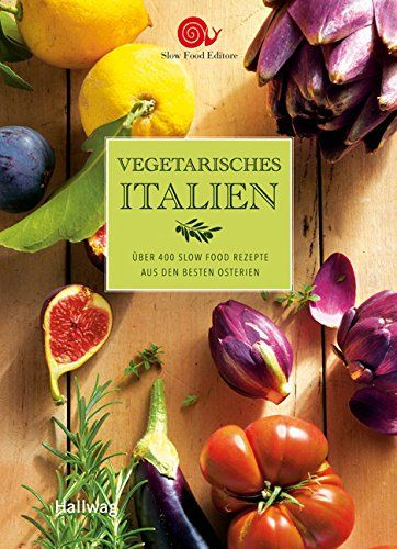 Kochbuch Slow Food Editore Vegetarisches Italien 2016 Hallwag Gräfe & Unzer Über 400 Slow Food Rezepte aus den besten Osterien Italienisch vegetarisch Küche