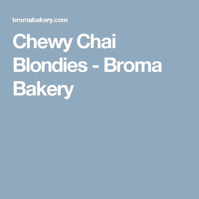 Chewy Chai Blondies - Broma Bakery