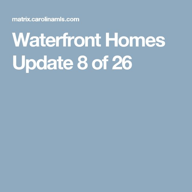 Waterfront Homes Update 		 8 of 26