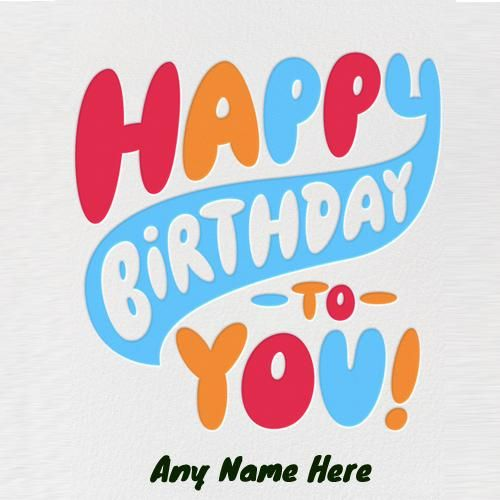 How To Make Greeting Cards For Birthday How To Make Greeting Cards For Love With Na Happy Birthday Cards Happy Birthday Wishes Cards Birthday Wishes With Name