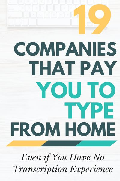 19 Companies That Pay You To Type From Home Best Of Work From Home