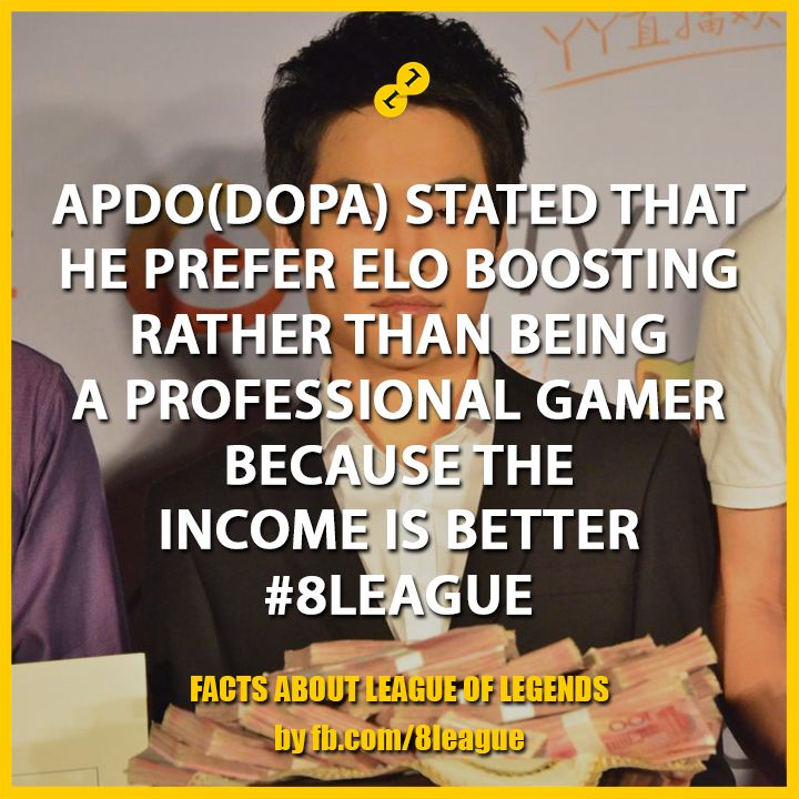 Apdo(Dopa) stated that he prefers Elo Boosting rather that being a Professional Gamer because the income is better #8League http://fb.8league.com #LeagueOfLegends #Facts