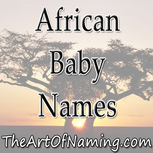 The Art of Naming: World-Wide Wednesday: African Names