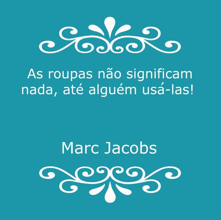 #frase #moda #marcjacobs