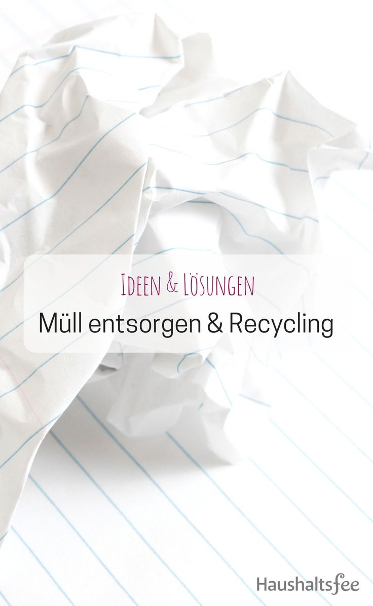 60 best Müll entsorgen & Recycling images on Pinterest ...
