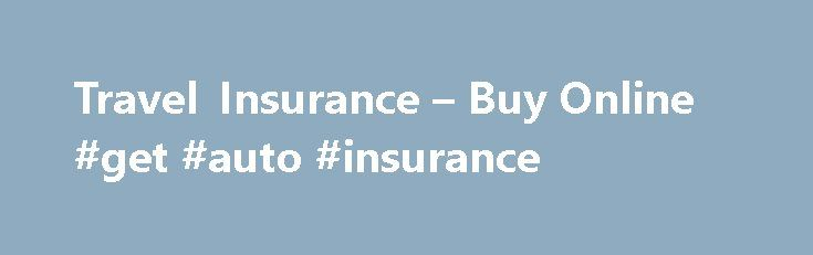 Travel Insurance – Buy Online #get #auto #insurance http://insurance.remmont.com/travel-insurance-buy-online-get-auto-insurance/  #travel insurance online # Features You can enjoy hassle-free activation and instant confirmation of your policy before you travel when you apply through: Online application Mobile application 6788 1222 hotline [5] Enhance your coverage Before you apply Footnotes You can enjoy coverage under the Enhanced PreX plan up to a maximum of 30 calendar days […]The post…
