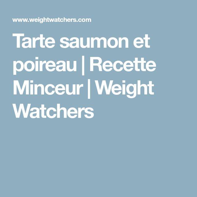 Tarte saumon et poireau | Recette Minceur | Weight Watchers