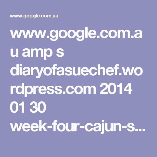 www.google.com.au amp s diaryofasuechef.wordpress.com 2014 01 30 week-four-cajun-salmon-prawn-fishcakes amp ?client=ms-android-optus-au