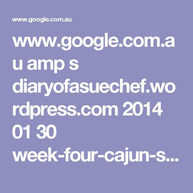 www.google.com.au amp s diaryofasuechef.wordpress.com 2014 01 30 week-four-cajun-salmon-prawn-fishcakes amp ?client=ms-android-optus-au