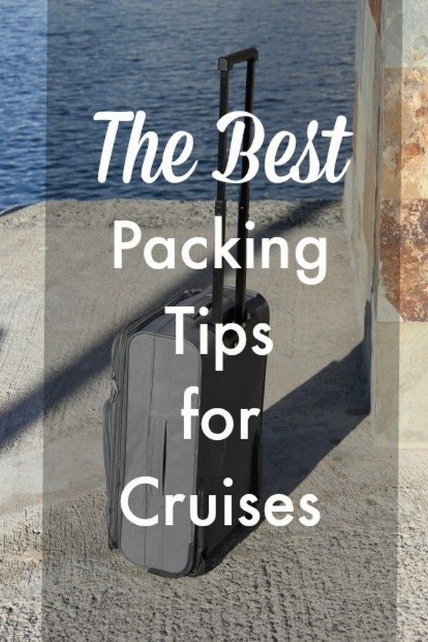 How To Pack For Cruises - Top Packing Tips