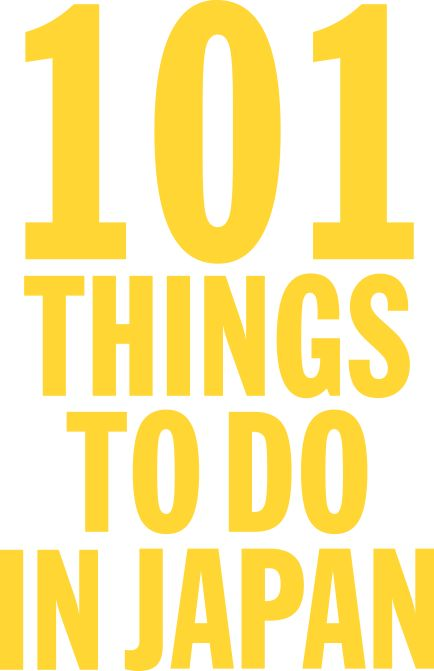 101 things to do in Japan http://www.timeout.jp/101-things-to-do-in-japan/