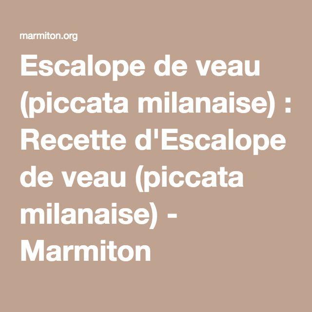 Escalope de veau (piccata milanaise) : Recette d'Escalope de veau (piccata milanaise) - Marmiton