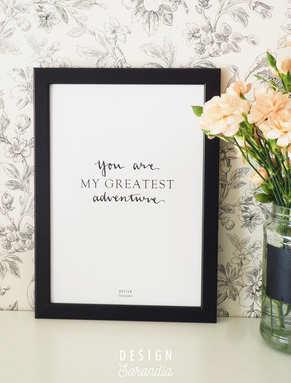 """""""You are my greatest adventure""""  A digital printable art print from Etsy by Design Sarandia. Perfect for a gift or a wedding decoration."""