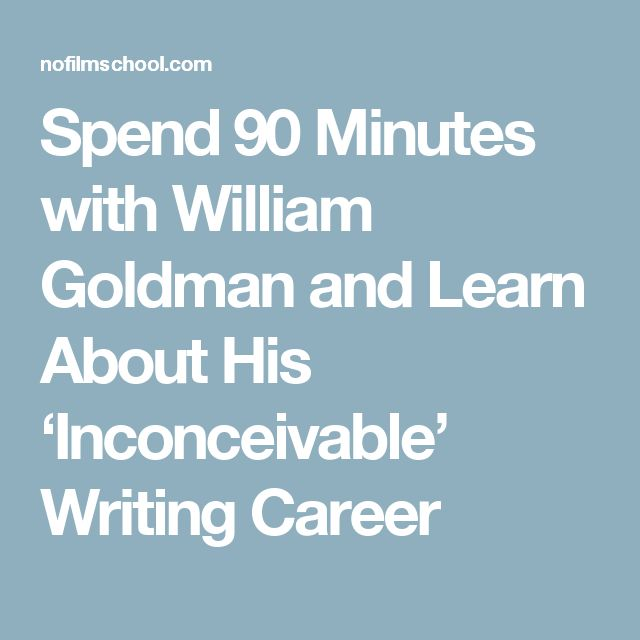 Spend 90 Minutes with William Goldman and Learn About His 'Inconceivable' Writing Career