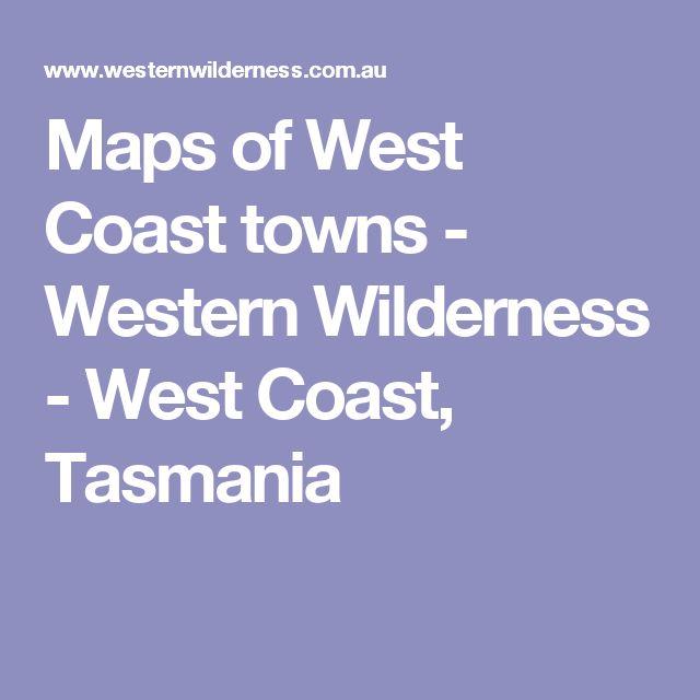 Maps of West Coast towns - Western Wilderness - West Coast, Tasmania