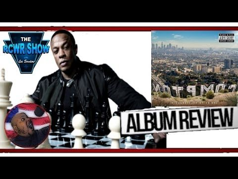Dr. Dre-Compton: A Soundtrack by Dr. Dre Album Review: The King is Back! The RCWR Show with Lee Sanders