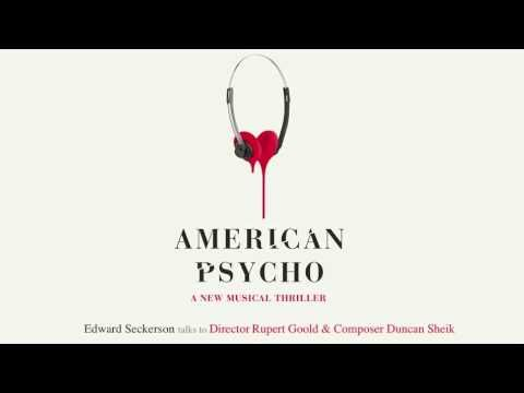 Edward Seckerson chats about American Psycho at the Ameida with Rupert Goold and Duncan Sheik