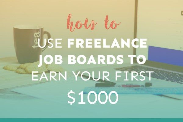 How to Use Freelance Job Boards to Earn Your First $1,000