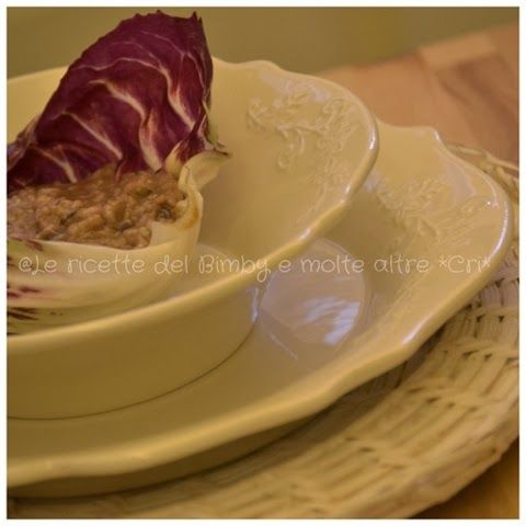 Le ricette del bimby e....molte altre! *CRI*: RISOTTO AL RADICCHIO ROSSO