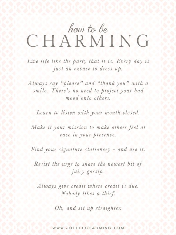 How to be Charming ~ If only more people were like this. So over rude, obnoxious, self absorbed people.  I went into a shop I really like going into, it is a love/hate relationship. I love the things in the shop I hate the staff. They are so rude. I have felt on so many occasions saying to this one person, you are rude, but I just smile and it annoys her. Even though I have been buying items for there for years.