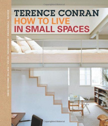 How to Live in Small Spaces by Terence Conran, http://www.amazon.co.uk/dp/1840916141/ref=cm_sw_r_pi_dp_JyMmrb10FZ0WV