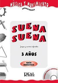 Natalia Velilla: Suena Suena, Juegos y Cuentos Infantiles, para 3 Años (Guía Didáctica del Profesor) MK17115 http://www.carisch.com/esp/producto.asp?sku=MK17115