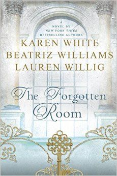 The Forgotten Room, by Karen White, Beatriz Williams, & Lauren Willig