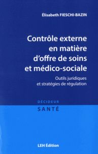 """658.4 SAN FIE """"présente un panorama des principaux outils juridiques et stratégies de régulation en matière de contrôle externe de l'offre de soins et médico-sociale, une analyse de leurs logiques intrinsèques, de leurs articulations et des enjeux qu'ils soulèvent"""""""