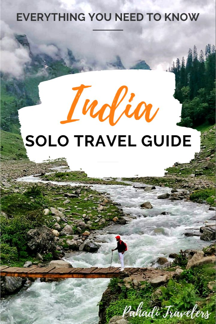The Ultimate Guide To Solo Travel India Pahadi Travelers Solo Travel Solo Travel Destinations India Travel